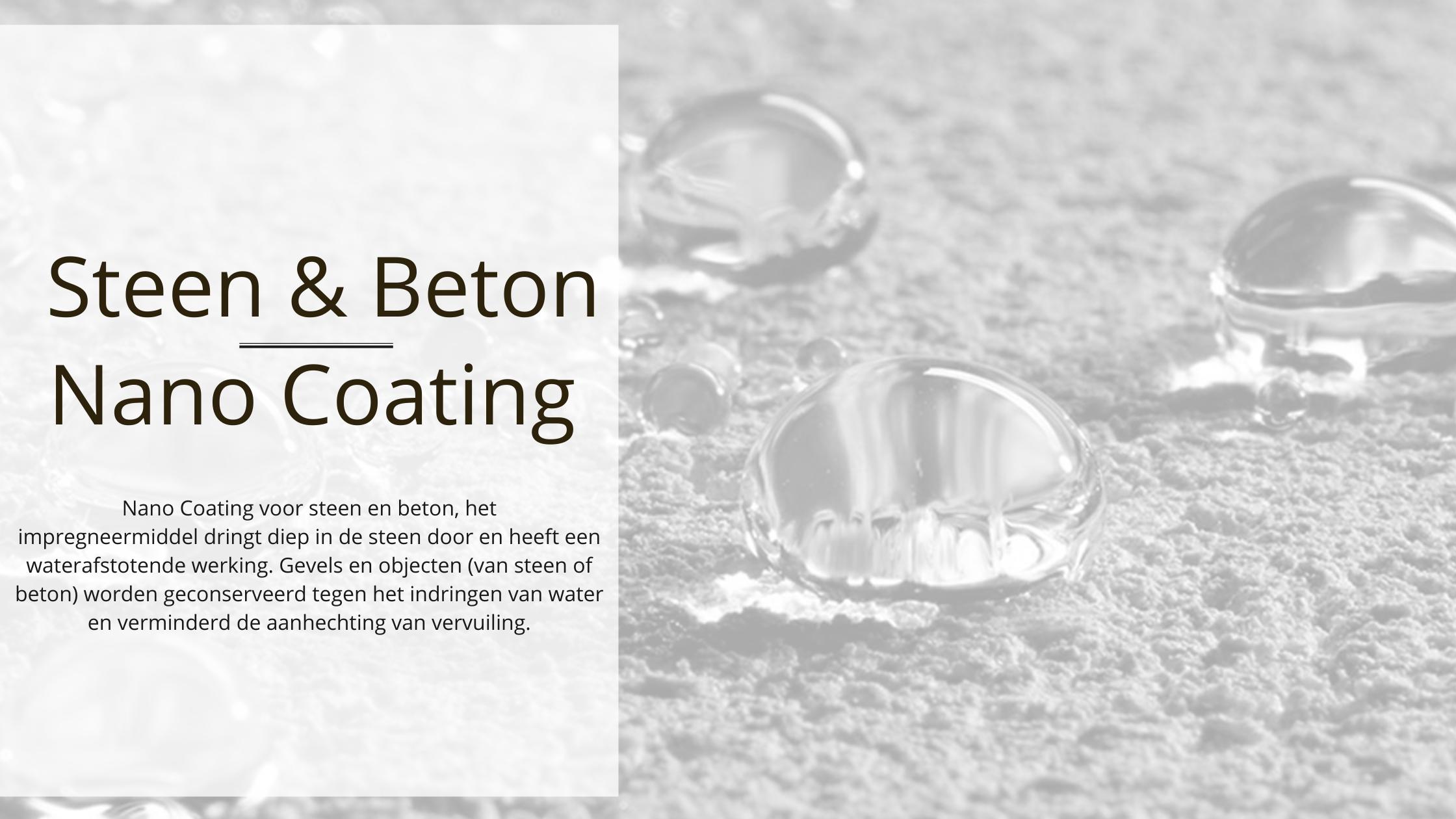 Nano Coating voor steen en beton, het impregneermiddel dringt diep in de steen door en heeft een waterafstotende werking. Gevels en objecten (van steen of beton) worden geconserveerd tegen het indringen van water en verminderd de aanhechting van vervuiling.
